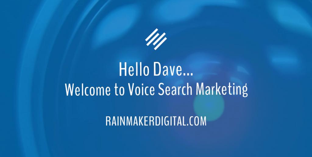 Voice Search Marketing - Hello Dave