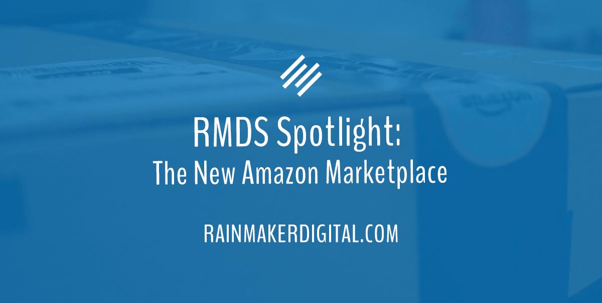 RMDS Spotlight: New Amazon Marketplace