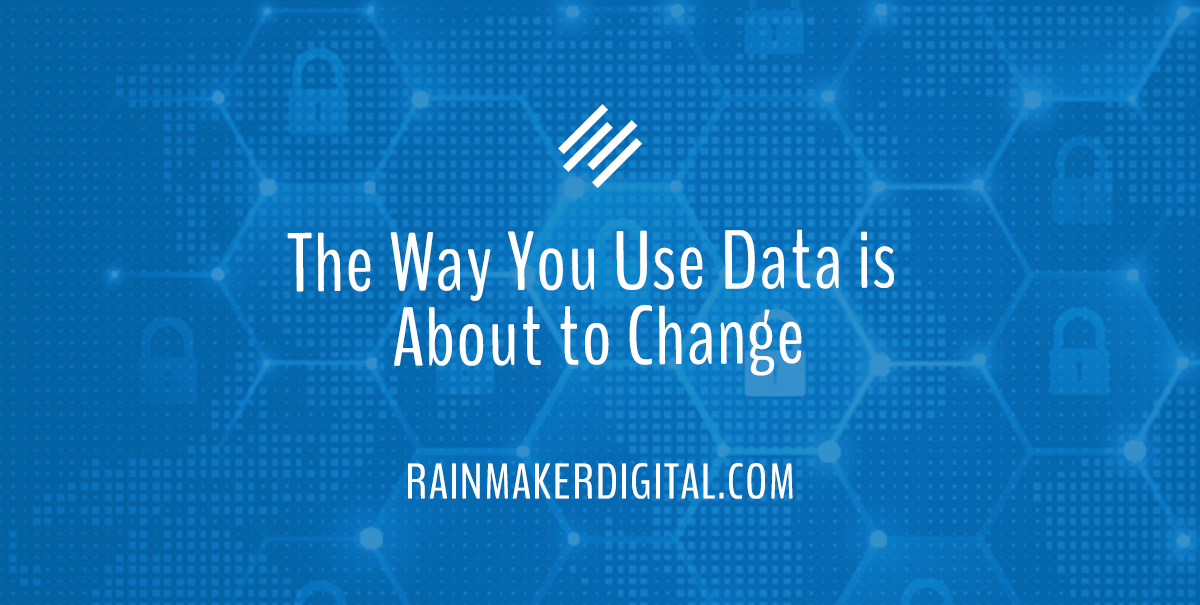 The way you use data is about to change
