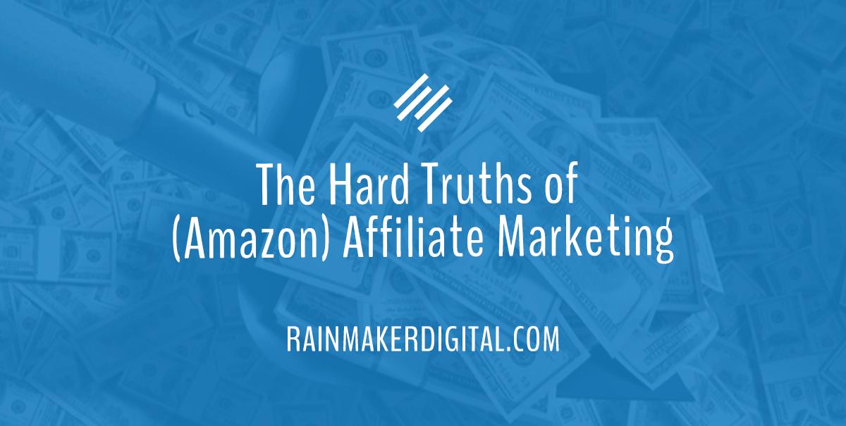 The hard truths of Amazon affiliate marketing